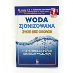 Woda zjonizowana. - Telesforas Laucevicius, Stanisław Więckowski