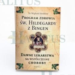 Program zdrowia św.Hildegardy z Bingen. Dawne lekarstwa na współczesne choroby.