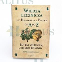 Wiedza lecznicza św.Hildegardy z Bingen od A do Z.