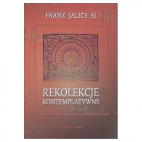 Rekolekcje kontemplatywne - Franz Jalics SJ